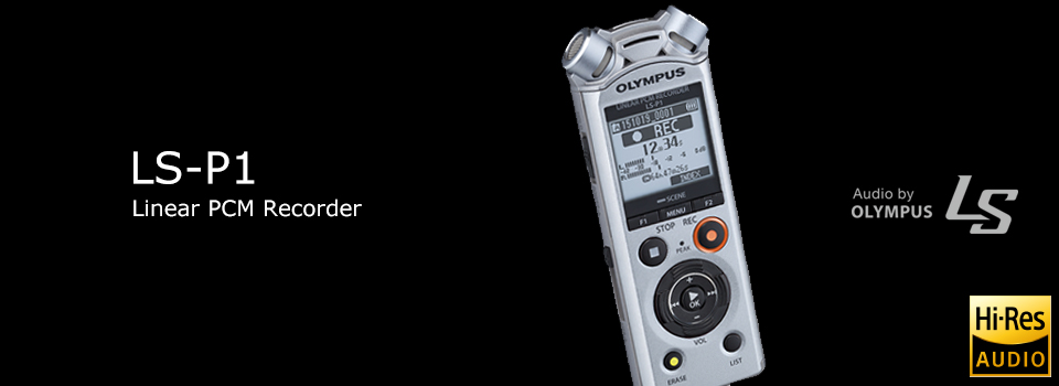 Linear PCM Recorder LS-P1 | Sound(Music & Field) | Olympus